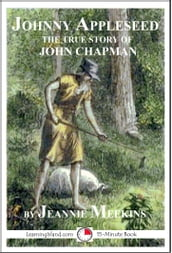 Johnny Appleseed: The True Story Of John Chapman