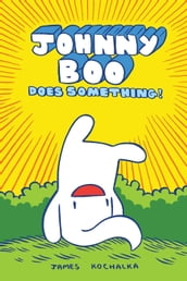 Johnny Boo Book 5: Does Something