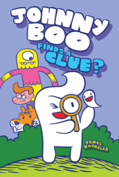 Johnny Boo Finds a Clue Johnny Boo Book 11