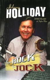 Johnny Holliday: From Rock to Jock
