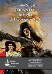 Jolanda, la figlia del Corsaro Nero. Audiolibro. CD Audio formato MP3