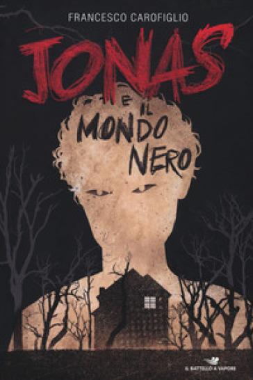Jonas e il mondo nero - Francesco Carofiglio   Thecosgala.com