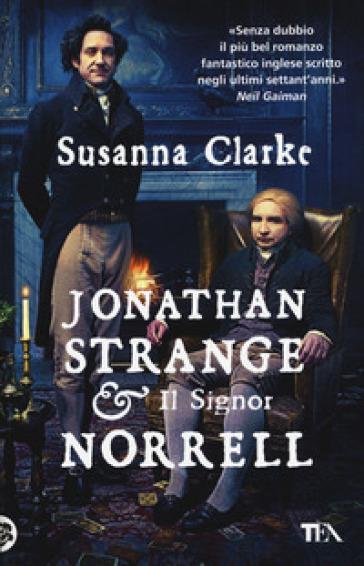 Jonathan Strange & il Signor Norrell - Susanna Clarke   Rochesterscifianimecon.com