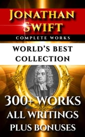 Jonathan Swift Complete Works - World s Best Collection