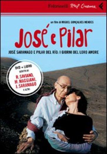 José e Pilar. José Saramago e Pilar del Rio: i giorni del loro amore. DVD. Con libro - Miguel Gonçalves Mendes | Jonathanterrington.com