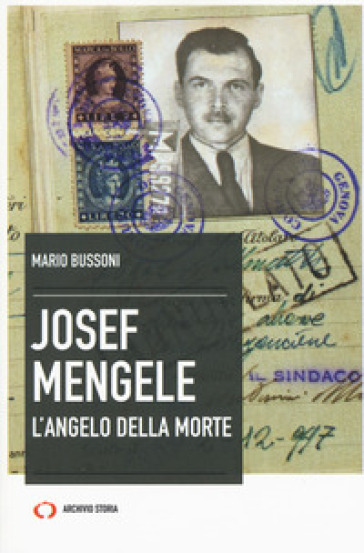 Josef Mengele. L'angelo della morte - Mario Bussoni   Thecosgala.com