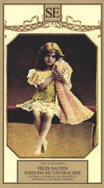 Josefine Mutzenbacher, ovvero la storia di una prostituta viennese da lei stessa narrata - Felix Salten | Rochesterscifianimecon.com
