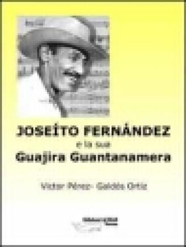 Joseito Fernandez y su Guajira Guantanamera - Victor Pérez |