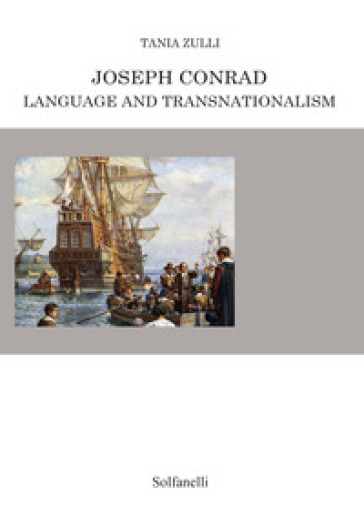 Joseph Conrad. Language and transnationalism - Tania Zulli |