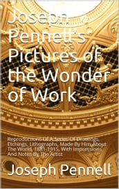 Joseph Pennell s Pictures of the Wonder of Work