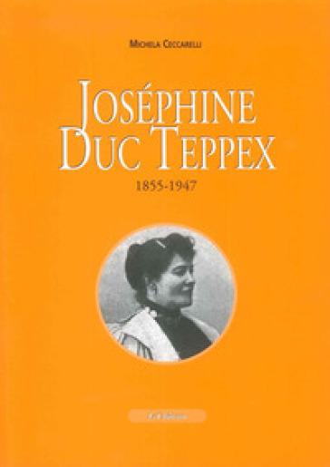Joséphine Duc Teppex (1855-1947) - Michela Ceccarelli |