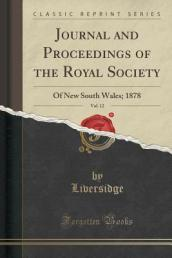 Journal and Proceedings of the Royal Society, Vol. 12