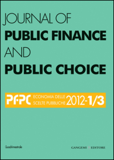 Journal of public finance and public choice. Economia delle scelte pubbliche (2002) vol. 1-3. Ediz. italiana e inglese