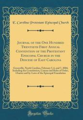 Journal of the One Hundred Twentieth First Annual Convention of the Protestant Episcopal Church in the Diocese of East Carolina