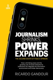 Journalism shrinks, power expands