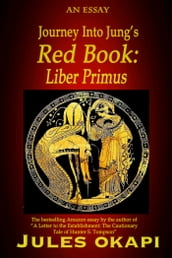 Journey Into Jung s Red Book: Liber Primus