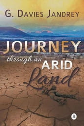 Journey Through An Arid Land