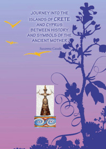Journey into islands of Crete and Cyprus between history and symbols of the ancient mother - Susanna Casale | Kritjur.org