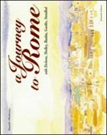 A Journey to Rome... with Dickens, Shelley, Ruskin, Goethe, Stendhal - Daniele Ohneiser   Jonathanterrington.com