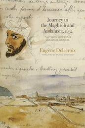 Journey to the Maghreb and Andalusia, 1832
