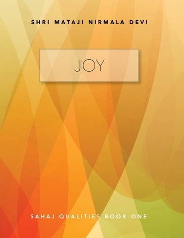Joy: Sahaj Qualities Book One