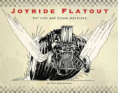 Joyride Flatout: Hot Rods and Dream Machines
