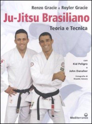 Ju-jitsu brasiliano. Teoria e tecnica - Renzo Gracie   Rochesterscifianimecon.com
