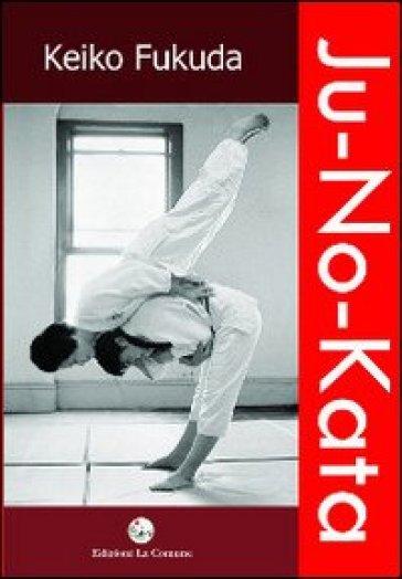 Ju no kata. Fukuda - Keiko Fukuda | Rochesterscifianimecon.com