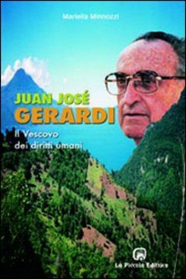 Juan José Gerardi. Il vescovo dei diritti umani - Mariella Minnozzi | Kritjur.org