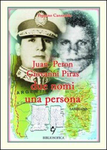 Juan Peron, Giovanni Piras due nomi una persona