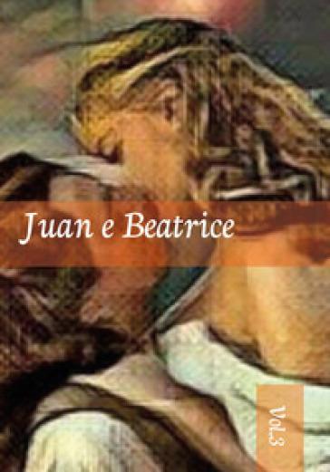 Juan e Beatrice. 3. - Maria Antonietta Bevilacqua pdf epub