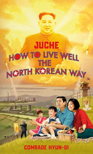 Juche - How to Live Well the North Korean Way