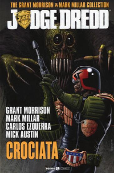 Judge Dredd. The Grant Morrison & Mark Millar collection. 2: Crociata - Grant Morrison pdf epub