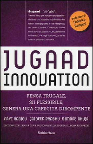 Jugaad innovation. Pensa frugale, sii flessibile, genera una crescita dirompente - Navi Radjou   Thecosgala.com