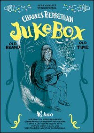 Jukebox - Charles Berberian   Jonathanterrington.com
