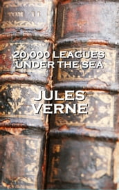 Jules Vernes 20,000 Leagues Under the Sea