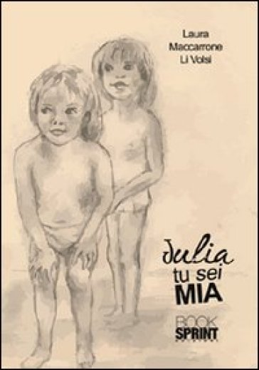 Julia tu sei mia - Laura Maccarrone Li Volsi  