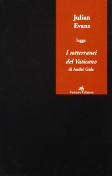 Julian Evans legge «I sotterranei del Vaticano» di André Gide - Julian Evans |