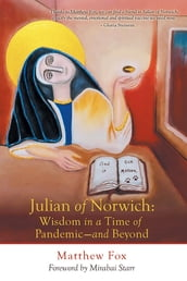 Julian of Norwich: Wisdom in a Time of PandemicAnd Beyond