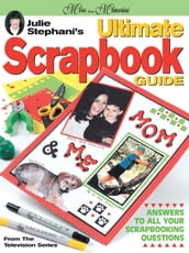 Julie Stephani s Ultimate Scrapbook Guide