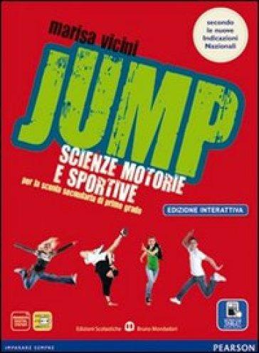 Jump. Con Diario salute. Ediz. interattiva. Per la Scuola media. Con e-book. Con espansione online - Vicini   Rochesterscifianimecon.com