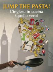 Jump The Pasta L Inglese In Cucina Quello Vero Con Contenuto Digitale Per Accesso On Line Libro Mondadori Store