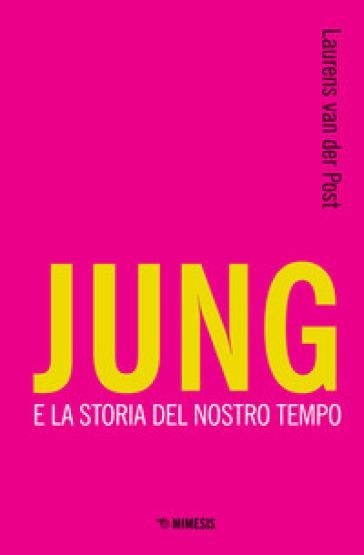 Jung e la storia del nostro tempo - Laurens Van der Post | Thecosgala.com