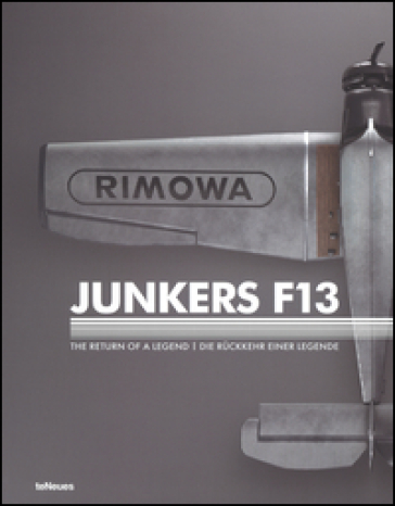Junkers F13. The return of a legend. Ediz. inglese e tedesca