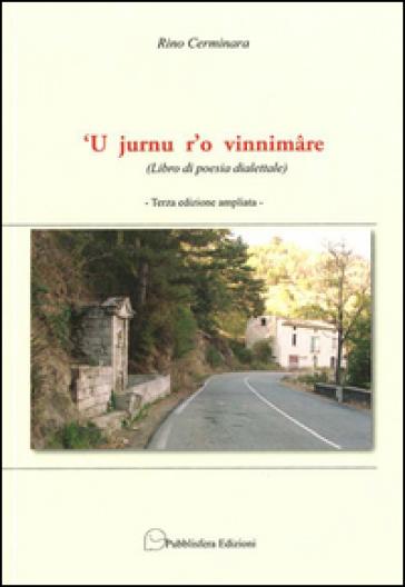 Jurnu r'o vinnimare. Libro di poesia dialettale - Rino Cerminara |