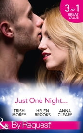 Just One Night...: Fiancée For One Night / Just One Last Night / The Night That Started It All (Mills & Boon By Request)