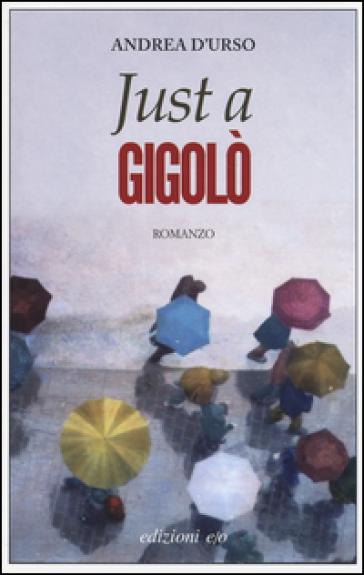 Just a gigolò - Andrea D'Urso | Ericsfund.org