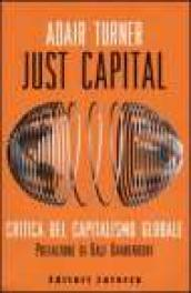 Just capital. Critica del capitalismo globale