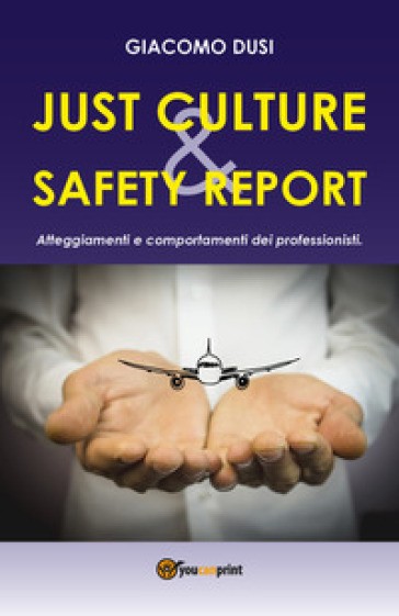 Just culture & safety report. Atteggiamenti e comportamenti dei professionisti - Giacomo Dusi | Rochesterscifianimecon.com