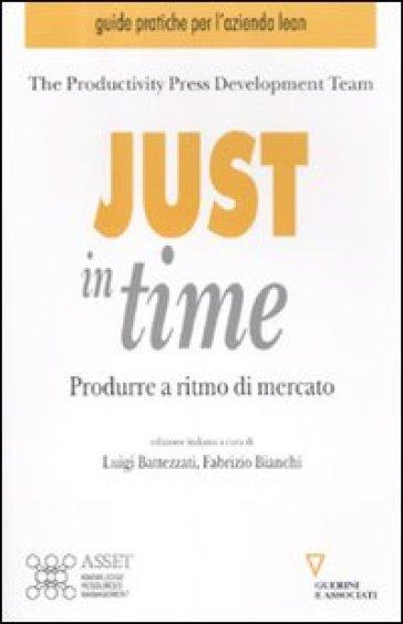 Just in time. Produrre a ritmo di mercato - Productivity press development team |